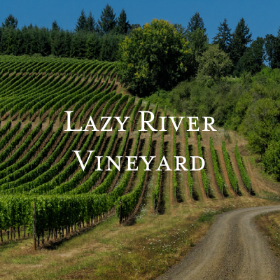 Lazy River Vineyard • Elizabeth Chamber Cellars